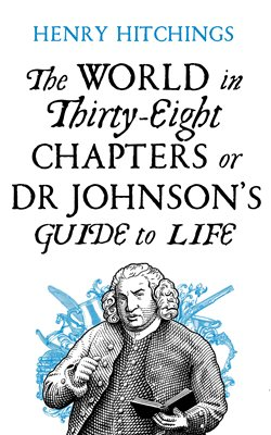 Book cover for The World in Thirty-Eight Chapters or Dr Johnson's Guide to Life